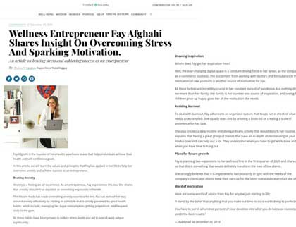 In the press - Wellness Entrepreneur Fay Afghahi Shares Insight On Overcoming Stress And Sparking Motivation.